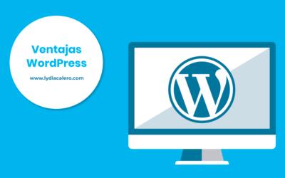 8 ventajas de usar WordPress para la web de tu negocio