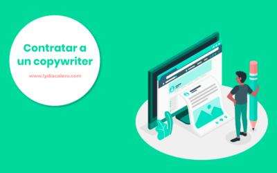 ¿Por qué contratar a un copywriter para los textos de tu web? 6 razones de peso