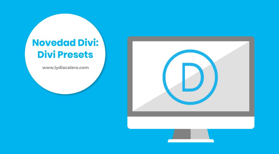 Novedad Divi 4.5.: Divi Presets, una nueva forma de construir páginas web con Divi